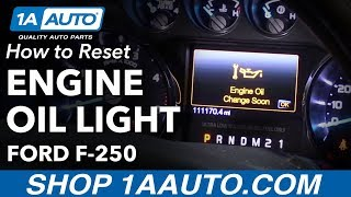How to Reset Oil Life Light 2013 Ford F-250