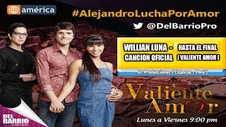 William Luna - Hasta el Final [ Valiente Amor ] [ Canción Oficial ] ᴴᴰ