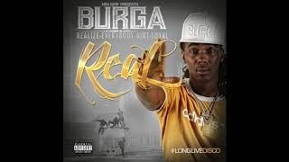 Burga  Done With You ft Em Bailey - R.E.A.L - Realize Everybody Ain't Loyal [Official Audio]