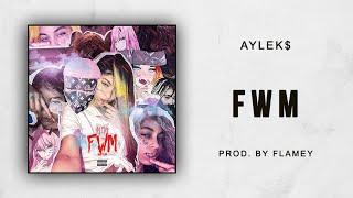 AYLEK$ - FWM