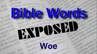 Woe (Bible Words Exposed series)