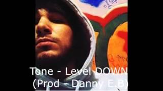 Tone - Level DOWN (Prod - Danny E.B)