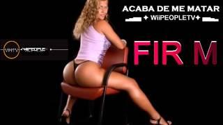 Fir M - Acaba De Me Matar Feat  Kletuz