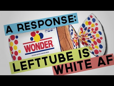 Lefttube is Too White - A Response