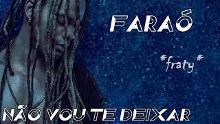 Faraó - Não vou te deixar
