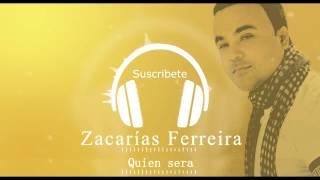 Zacarias Ferreira - Quien Sera (NEW 2015)