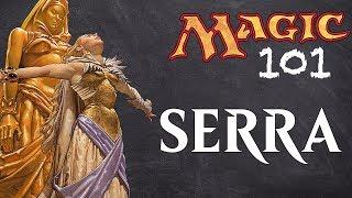 Serra: MTG 101