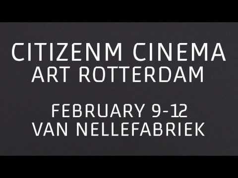 citizenM cinema x Art Rotterdam 2017 (sneak-peek)
