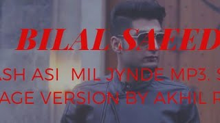 Kaash asi mil jaandy ll Bilal saeed ll full song by Akhil raaz
