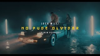 Josh Milli - No Pude Olvidar Video Oficial  (Unforgettable Freestyle) ( Spanish Remix ) 🉐