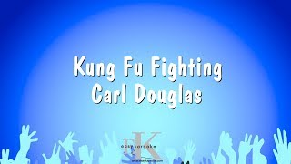 Kung Fu Fighting - Carl Douglas (Karaoke Version)