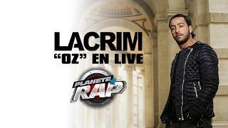 """Lacrim """"Oz"""" en live #PlanèteRap"""