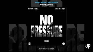 Nipsey Hussle - Thats How It Go ft. Bino Rideaux (WORLD PREMIERE) [No Pressure]
