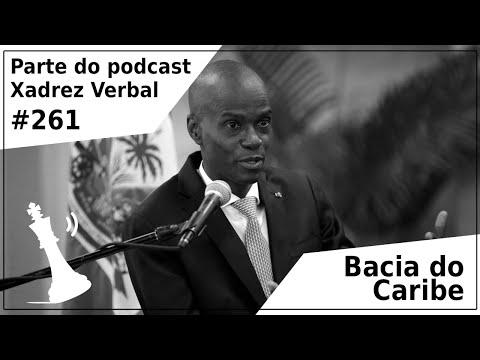 Bacia do Caribe - Xadrez Verbal Podcast #261