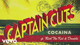 Captain Cuts - Cocaina (Audio) ft. Rich The Kid, Daniels