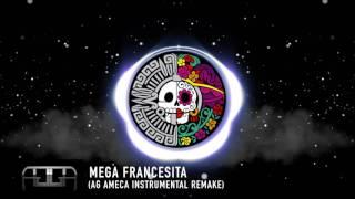 Mega Francesita (AG Ameca Instrumental Remake)