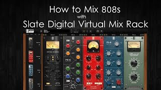 How to Mix 808s using Slate Digital Virtual Mix Rack | Parallel Processing