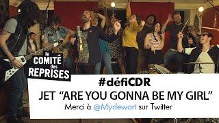 """Jet """"Are You Gonna Be My Girl ?"""" cover - Comité Des Reprises - PV Nova et Waxx ft. Les Franglaises"""