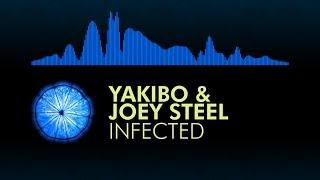 [Trap] Yakibo x Joey Steel - Infected