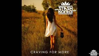 Stash Konig - Craving For More (Audio)