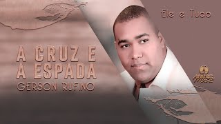 Gerson Rufino - A Cruz e a Espada