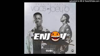 Vacs ft Joey B -- Enjoy (Prod. By Vacs)