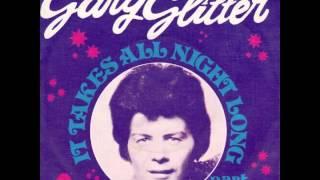Gary Glitter - It Takes All Night Long