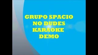 GRUPO SPACIO NO DUDES KARAOKE DEMO