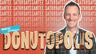 #SanteeSaturdays Episode 44 - Donutopolis