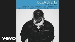 Bleachers - Like a River Runs (Jack's 2015 Rework) [Audio]