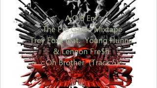 Trey Foxx feat. Young Hunna & Lennon Fre$h-Oh Brother