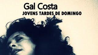 Gal Costa -  Jovens Tardes de Domingo