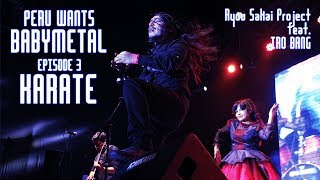 PERU WANTS BABYMETAL!!! Ep. 3 | R.S.P feat. Iro Bang! - KARATE (Live Cover) @Natsumatsuri 2018