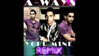 A-ways- Your mine (REMIX) remixed by  and feat  JO-G