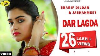 Sharif Dildar II Jashanmeet II Dar Lagda II Anand Music II New Punjabi Song 2016