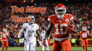 "Tyreek Hill Highlights ""Too Many Years"""