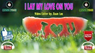 I Lay My Love on You||Westlife★ Lyrics [ HD Kara+Vietsub]