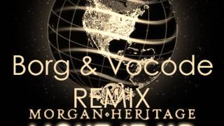 Morgan Heritage Ft. Jo Mersa Marley - Light it up(Borg & Vocode REMIX)