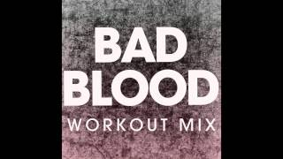 Bad Blood (Workout Mix)