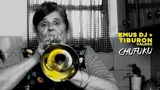 EMUS DJ x TIBURON VALDEZ - CHUFUKU (VIDEOCLIP)