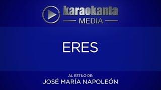 Karaokanta - José María Napoleón - Eres(La mejor versión)