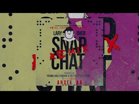 Snapchat Ft Anuel Aa de Lary Over Letra y Video