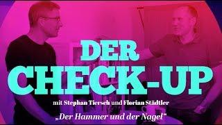 Check-Up: Der Hammer und der Nagel