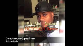 Ella Mai - Naked (DETOUCH Remix)