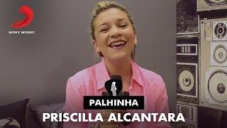 Palhinha - Priscilla Alcantara - Tudo É Teu