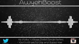 Mr.Probz - Waves (Robin Schulz Remix) (Bass Boosted)