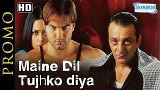 Full Movie COMING SOON [2002] Maine Dil Tujheko Diya [HD] PROMO - Sohail Khan - Sameera Reddy width=