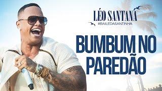 LÉO SANTANA | BUMBUM NO PAREDÃO (CLIPE OFICIAL) DVD #BaileDaSantinha