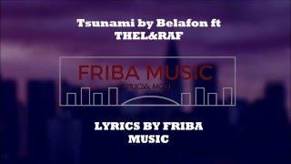 MPELAFON- TSUNAMI FT THEL & RAF (LYRICS)