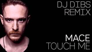 Mace - Touch Me (DJ Dibs Remix)